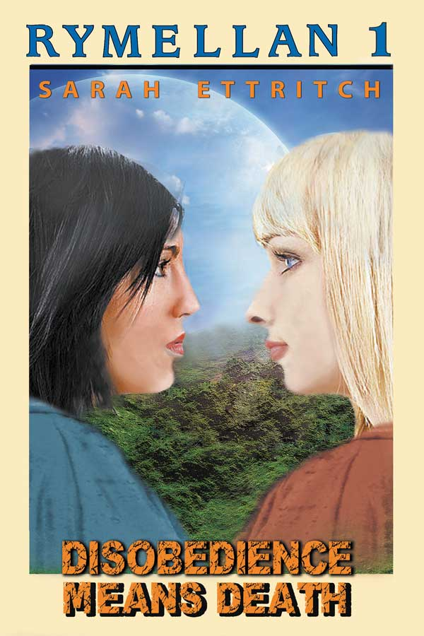 The cover for Disobedience Means Death, the first book in the Rymellan Series - a lesbian science fiction series.