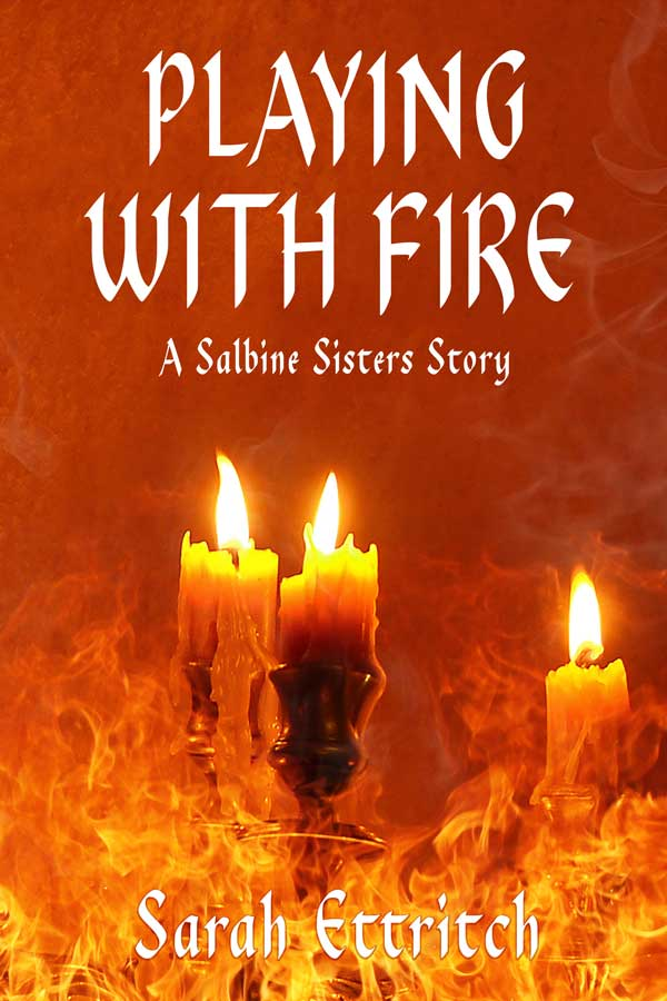 The cover for Playing With Fire, a prequel story to The Salbine Sisters, which is a lesbian fantasy novel.