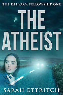 The cover for The Atheist, the first book in the Deiform Fellowship series.